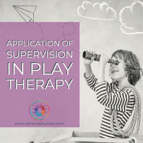 Application of Supervision in Play Therapy